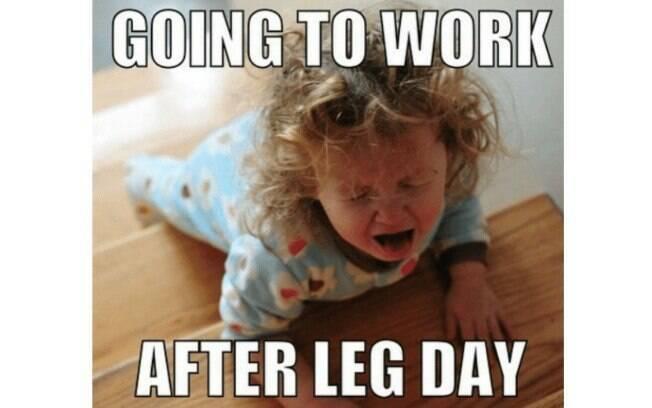 São diversos os memes sobre o leg day, como esse, que brinca com como é ter de ir trabalhar depois do treino