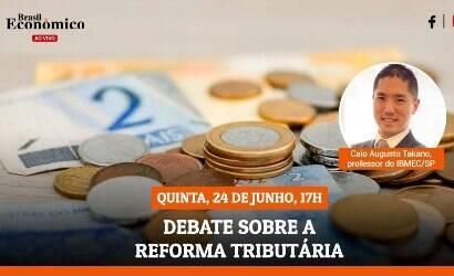 Entenda os dilemas da Reforma Tributária na live do iG