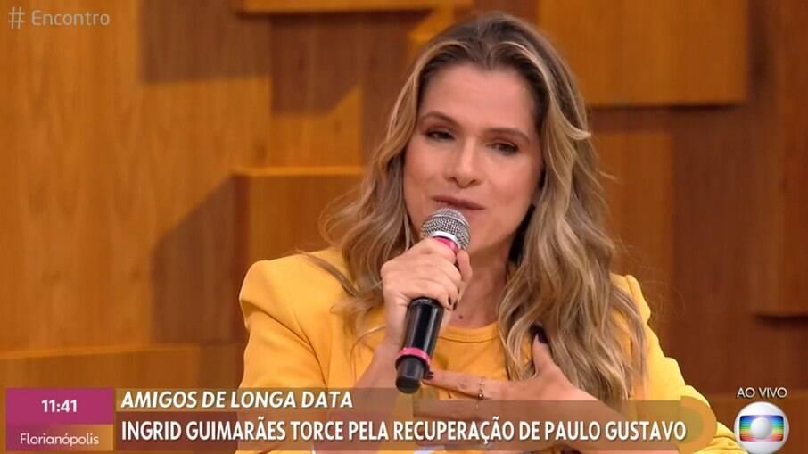 Ingrid Guimarães fala da recuperação de Paulo Gustavo