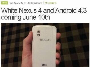 Nexus 4 branco, mostrado pelo site Android and Me, deve ser anunciado em 10 de junho