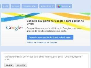Mensagem no Orkut alerta sobre integração com Google+