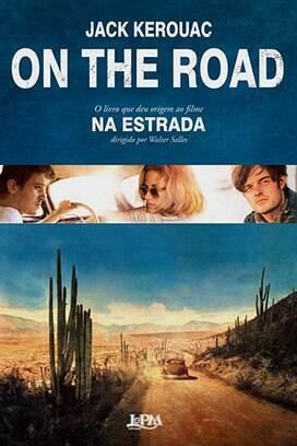 """""""On The Road - Pé na Estrada"""" - Jack Kerouac - L&PM Editores - R$ 39,90. Foto: Reprodução"""