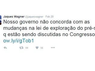 Pelo Twitter, Jaques Wagner criticou projeto para o pré-sal: Ministro negociou votação nesta semana