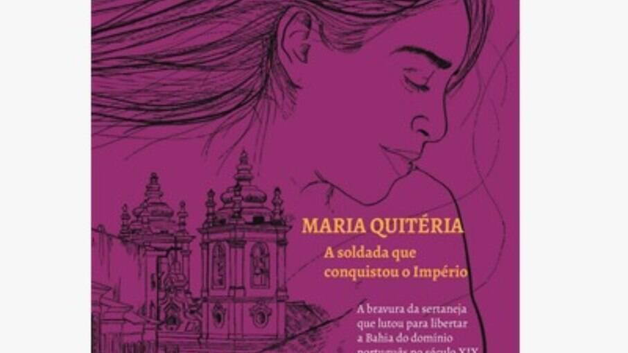 Maria Quitéria - A soldada que conquistou um império