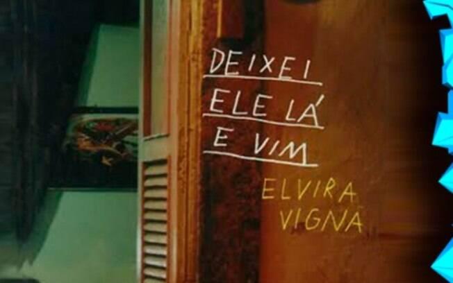 Deixei ele lá e vim, de Elvira Vigna