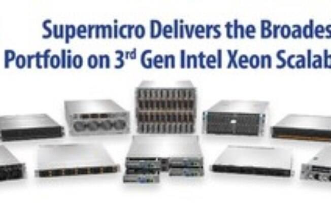Supermicro oferece o mais amplo portfólio de sistemas otimizados de aplicações com base nos processadores escalonáveis de 3ª geração Xeon da Intel