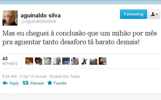 """Aguinaldo Silva: """"um milhão por mês pra aguentar tanto desaforo tá barato demais"""""""