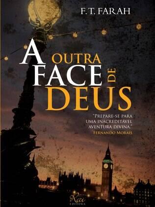"""Livro """"A Outra Face de Deus"""" mistura mistério, história e"""