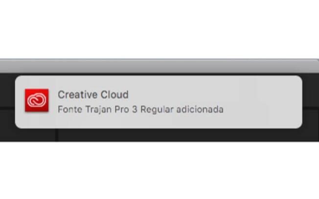 Você será notificado quando a fonte for integrada a sua Creative Cloud.
