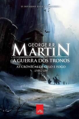 """""""Crônicas de Gelo e Fogo - A Guerra dos Tronos"""" - George R. R. Martin - Leya - R$ 49,90. Foto: Reprodução"""