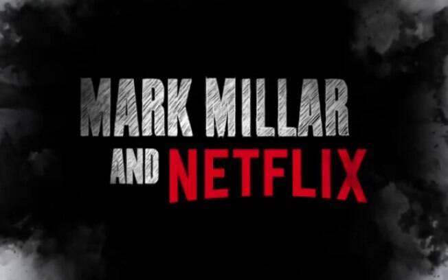 Novidades da Netflix baseadas em obras da Mark Millar