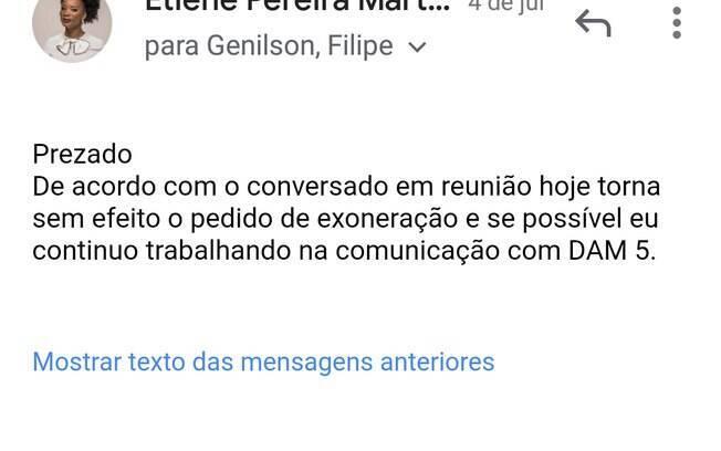 No dia 4 de julho, Etiene Martins enviou um email pedindo o cancelamento da exoneração