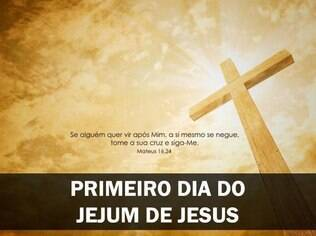 Jejum de Jesus começa nesta terça-feira (10)