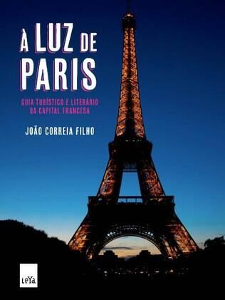 À Luz de Paris, para descobrir a capital francesa com outras referências