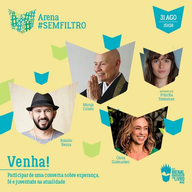 #ArenaSemFiltro terá Bráulio Bessa, Monja Cohen e Cissa Guimarães com Priscila Steinman mediando a conversa dos três