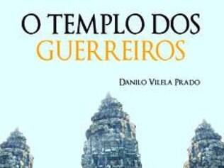 """""""O Templo dos Guerreiros"""" - Danilo Vilela Prado - Editora Livre Expressão, R$ 35,00"""