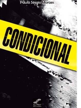 'Condicional' apresenta a história de um casal incomum: um fotografo e um criminoso