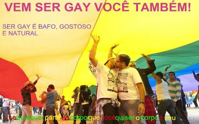 Como seria a reação se a campanha convidasse as pessoas a serem gays?