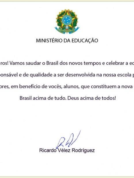 Carta enviada pelo MEC e assinada pelo ministro Ricardo Vélez Rodríguez pede para que diretores citem slogan usado por Bolsonaro na campanha