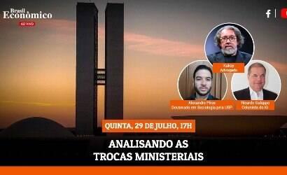 Especialistas analisam troca ministerial na live do iG desta 5ª