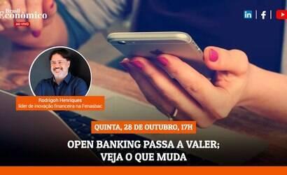 Especialista tira dúvidas sobre open banking na live de hoje