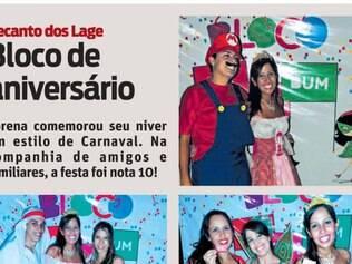 Bloco de Aniversário. Lorena  comemorou seu niver  em estilo de Carnaval. Na companhia de amigos e familiares, a festa foi nota 10!