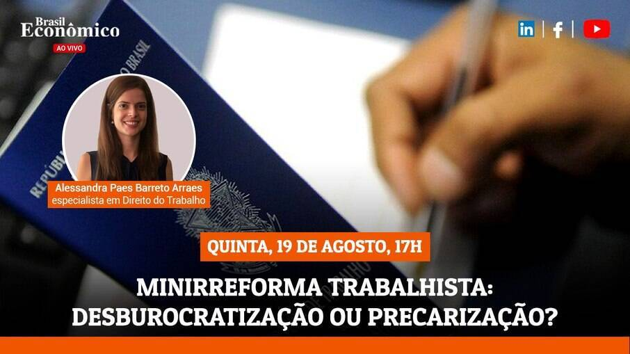 Minirreforma trabalhista será o tema da live do Brasil Econômico desta quinta-feira