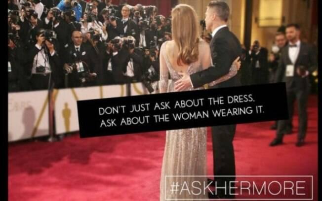 Campanha usa a hashtag #AskHerMore para pedir que jornalistas façam perguntas mais inteligentes às atrizes