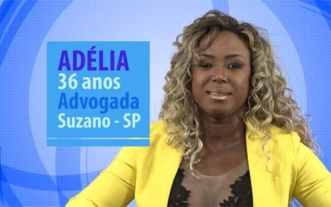 Adélia tem 36 anos e mora em Suzano, São Paulo. Mãe de um rapaz de 17 anos, ela é advogada em um escritório