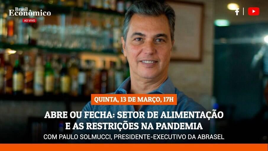 O presidente da Associação Brasileira de Bares e Restaurantes, Paulo Solmucci, é o entrevistado da live do Brasil Econômico desta quinta-feira (12)
