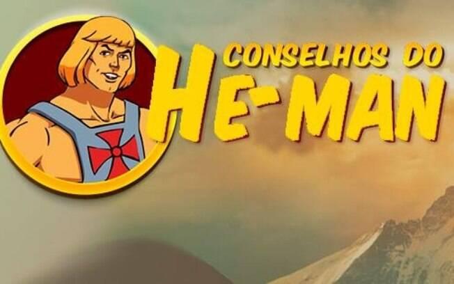 Os conselhos do He-Man são únicos