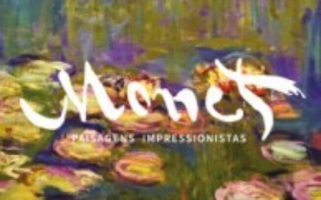 Exposição Paisagens Impressionistas de Monet Recria Época, Vida e Obra do Pintor Francês