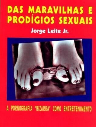 """""""Das Maravilhas e Prodígios Sexuais: a pornografia bizarra como entretenimento"""", pela visão sociológica"""