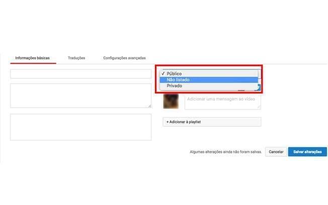 Serão disponibilizadas 3 opções de privacidade diferentes para o conteúdo: Público, Não listado e Privado.