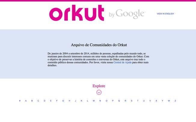 Orkut chegou ao fim em setembro de 2014, transformando-se apenas em um arquivo de comunidades. Backup está disponível até setembro de 2016 pela ferramenta Google Takeout