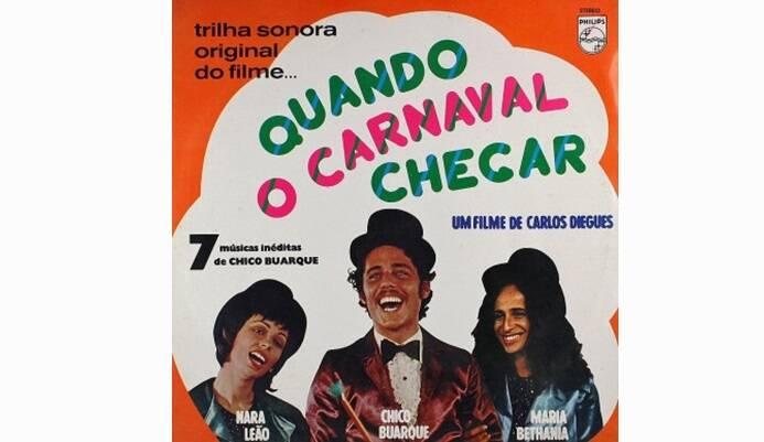 """Capa de """"Quando o Carnaval Chegar"""", albúm  lançado em 1972 e a trilha sonora do filme de mesmo nome, em parceria com Nara Leão e Maria Bethânia.. Foto: Reprodução/ Divulgação"""