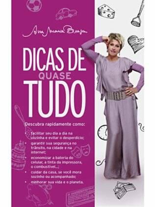 Dicas para quase tudo no best-seller da apresentadora Ana Maria Braga