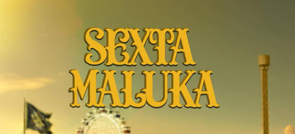 sexta maluka